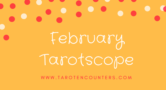 Feb Tarotscope_Tarot encounters