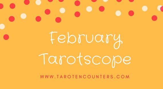 Feb Tarotscope_Tarot encounters