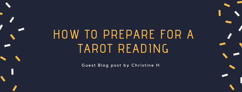 How to prepare for a Tarot Reading by Christine - Tarot Encounters